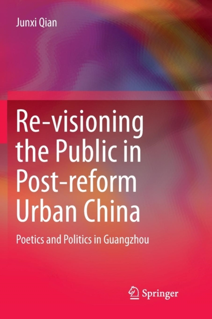 Re-visioning the Public in Post-reform Urban China