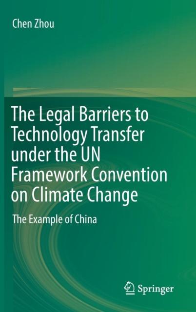 Legal Barriers to Technology Transfer under the UN Framework Convention on Climate Change