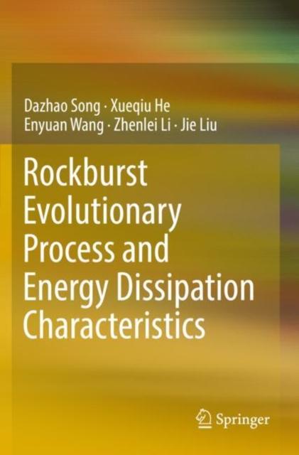 Rockburst Evolutionary Process and Energy Dissipation Characteristics