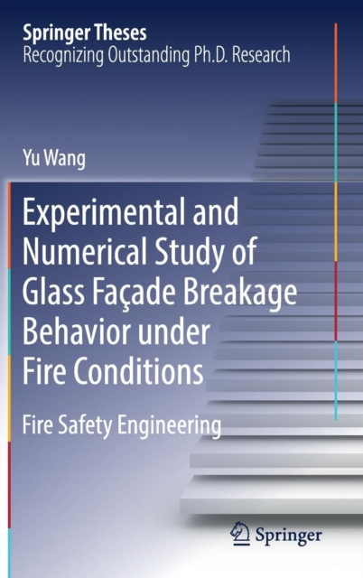 Experimental and Numerical Study of Glass Facade Breakage Behavior under Fire Conditions