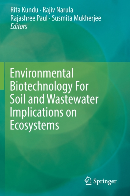 Environmental Biotechnology For Soil and Wastewater Implications on Ecosystems