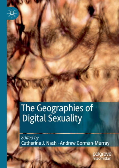 Geographies of Digital Sexuality