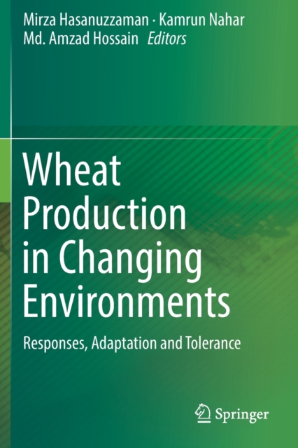 Wheat Production in Changing Environments