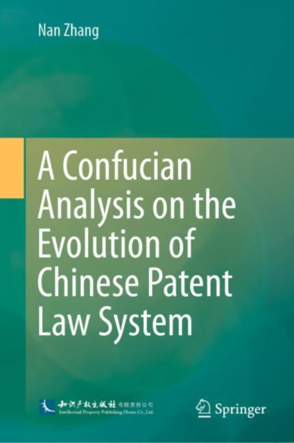 Confucian Analysis on the Evolution of Chinese Patent Law System