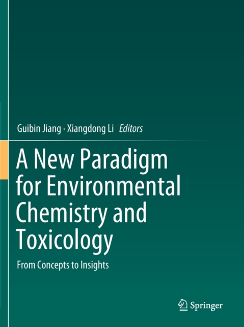 New Paradigm for Environmental Chemistry and Toxicology