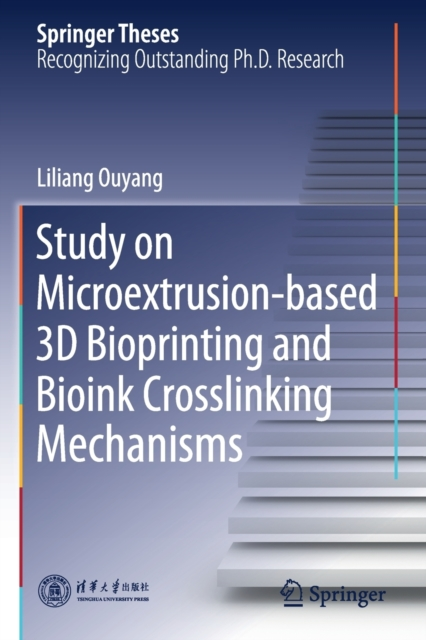 Study on Microextrusion-based 3D Bioprinting and Bioink Crosslinking Mechanisms