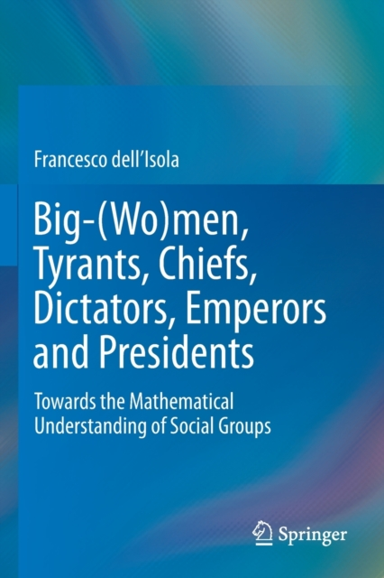 Big-(Wo)men, Tyrants, Chiefs, Dictators, Emperors and Presidents