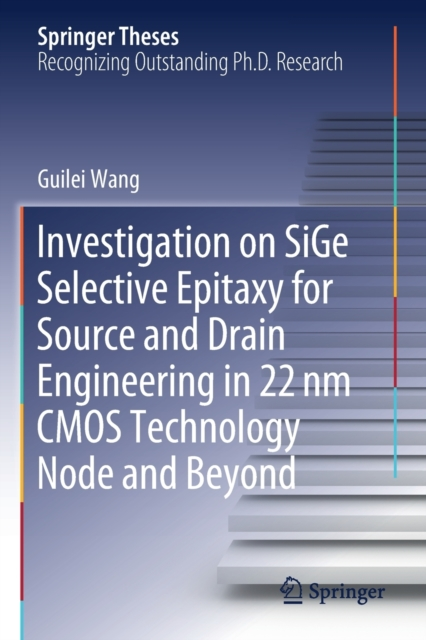 Investigation on SiGe Selective Epitaxy for Source and Drain Engineering in 22 nm CMOS Technology Node and Beyond