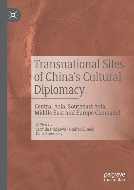 Transnational Sites of China's Cultural Diplomacy
