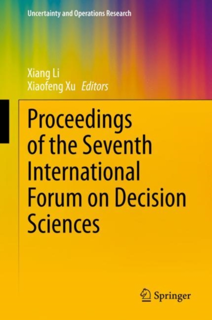 Proceedings of the Seventh International Forum on Decision Sciences