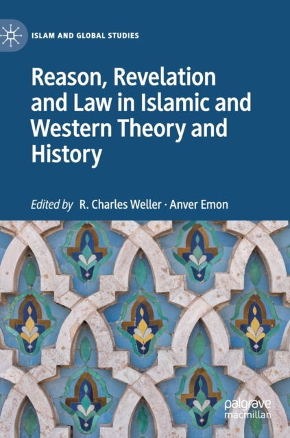 Reason, Revelation and Law in Islamic and Western Theory and History