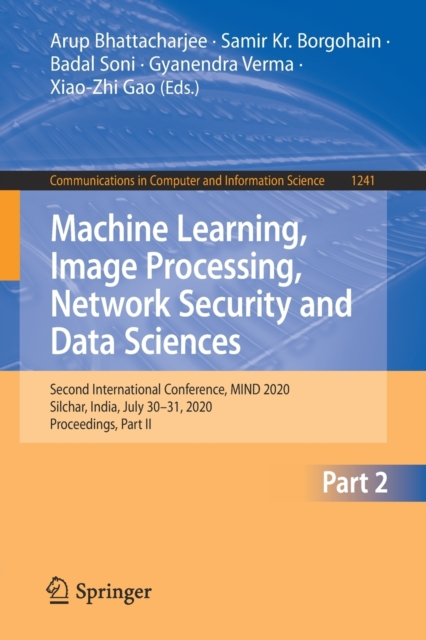 Machine Learning, Image Processing, Network Security and Data Sciences