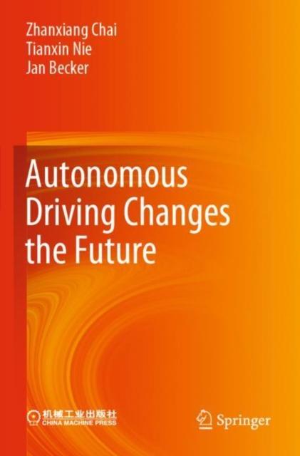 Autonomous Driving Changes the Future