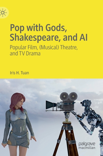 Pop with Gods, Shakespeare, and AI