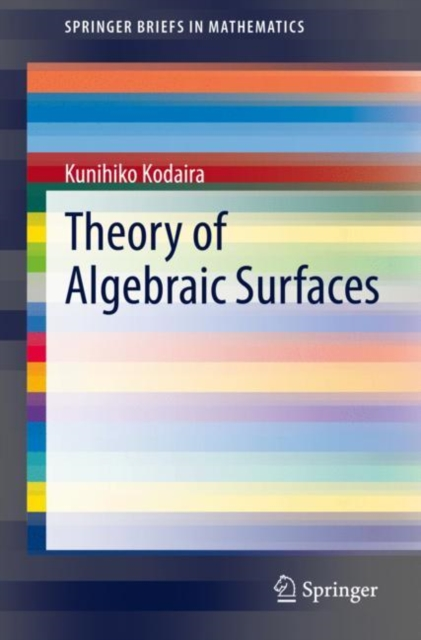 Theory of Algebraic Surfaces