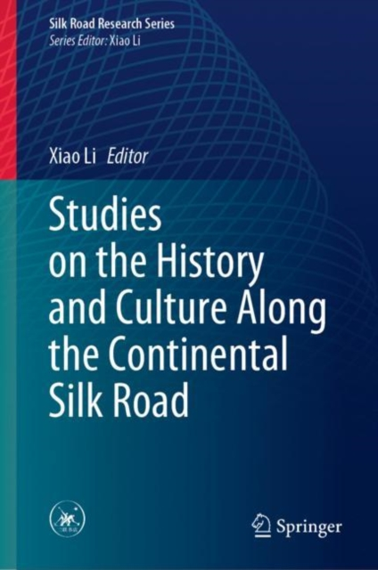 Studies on the History and Culture Along the Continental Silk Road