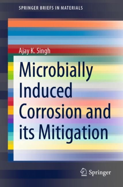 Microbially Induced Corrosion and its Mitigation