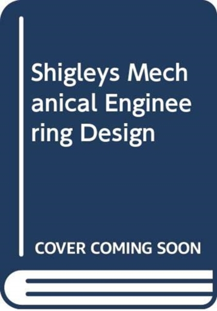 Shigley's Mechanical Engineering Design, 11th Edition, Si Units