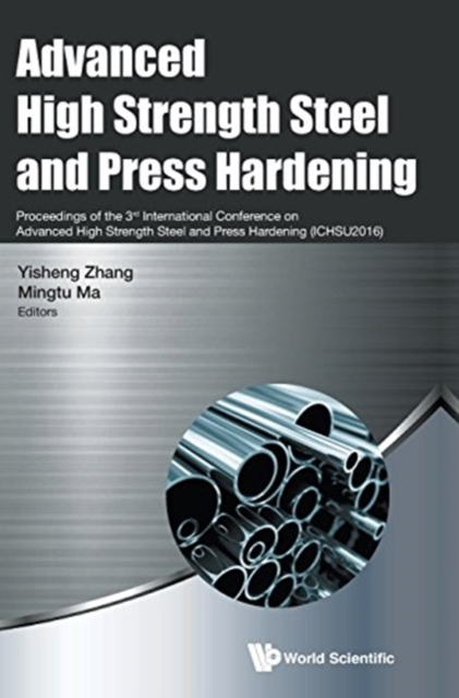 Advanced High Strength Steel And Press Hardening - Proceedings Of The 3rd International Conference On Advanced High Strength Steel And Press Hardening (Ichsu2016)