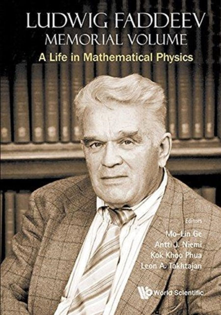 Ludwig Faddeev Memorial Volume: A Life In Mathematical Physics