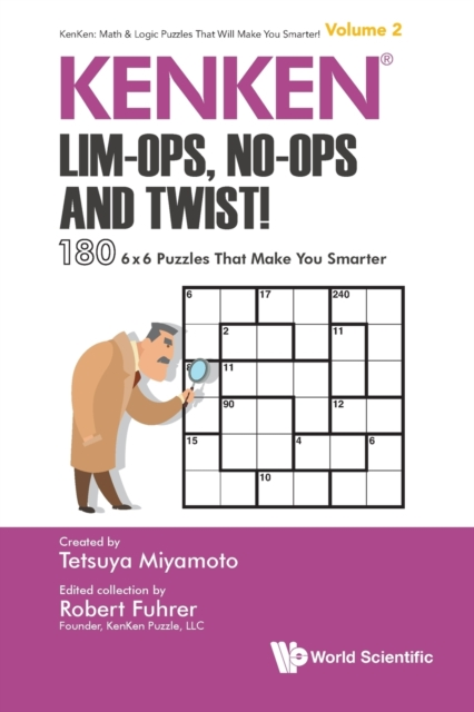 Kenken: Lim-ops, No-ops And Twist!: 180 6 X 6 Puzzles That Make You Smarter
