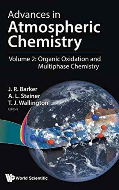 Advances In Atmospheric Chemistry - Volume 2: Organic Oxidation And Multiphase Chemistry