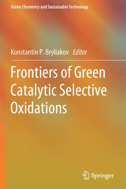Frontiers of Green Catalytic Selective Oxidations