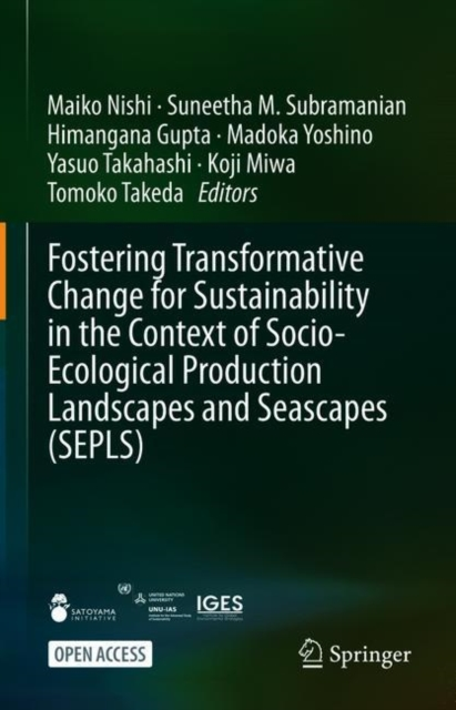 Fostering Transformative Change for Sustainability in the Context of Socio-Ecological Production Landscapes and Seascapes (SEPLS)