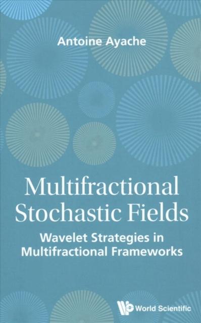 Multifractional Stochastic Fields: Wavelet Strategies In Multifractional Frameworks