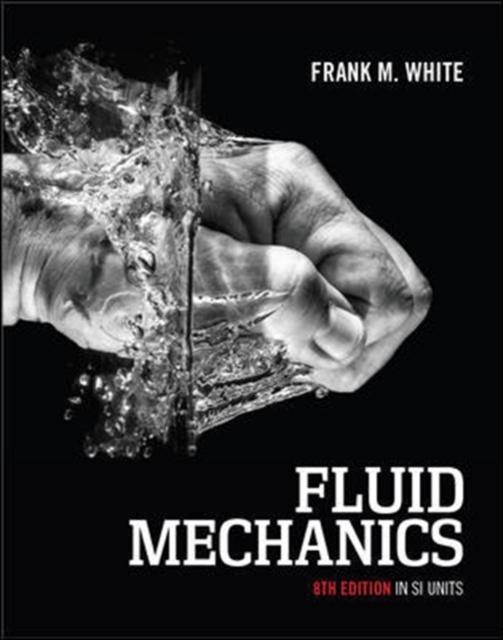 Fluid Mechanics, 8th Edition in SI Units