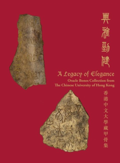 Legacy of Elegance - Oracle Bones Collection from The Chinese University of Hong Kong