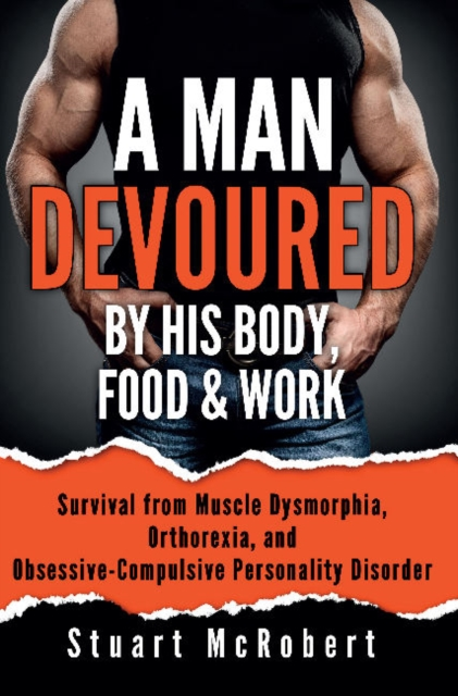 Man Devoured By His Body, Food & Work